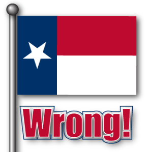 Texas Flag - Wrong