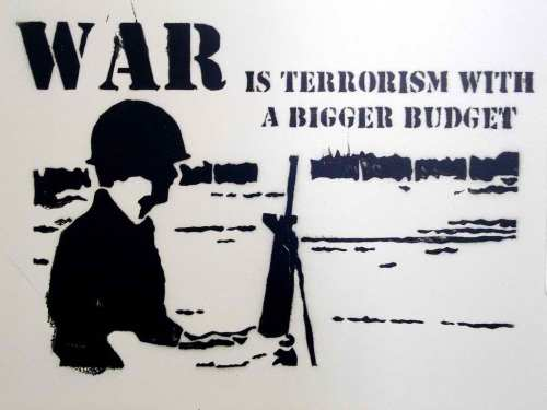Political - Left - War is Terrorism with a Bigger Budget