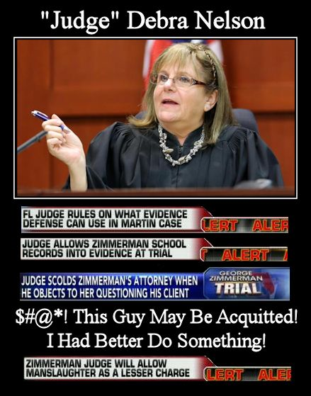 Judge Debra Nelson, for the Prosecution of George Zimmerman