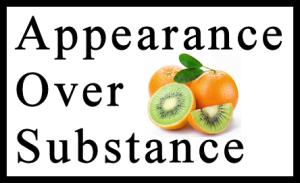 Concept - Appearance Over Substance - Words & Orange Kiwi