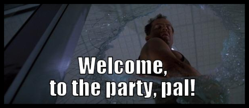 Movie - Die Hard - Welcome to the Party Pal