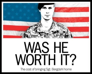 People - Bergdahl, Bowe - Deserter Was He Worth It