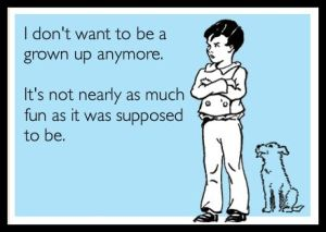 Dont Want to Be a Grownup