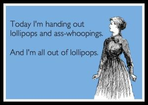 Lollipops and Asswhoopings