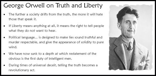 Quotes from George Orwell concerning the truth in society, or the lack of it and men to speak it.