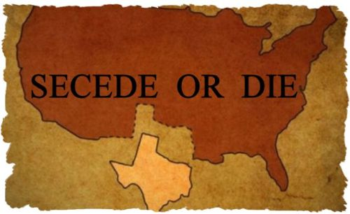 Texas - Secede or Die