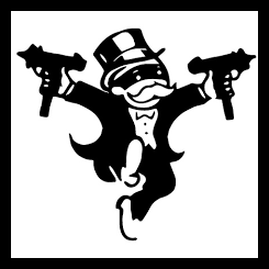 Capitalism - Unbridled - Monopoly Man with Guns